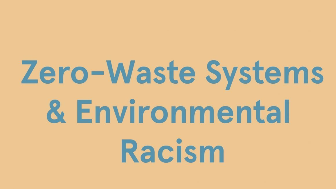 Zero Waste Systems Are Interconnected To Environmental Racism